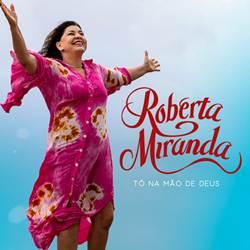 Baixar Tô Na Mão De Deus - Roberta Miranda Mp3