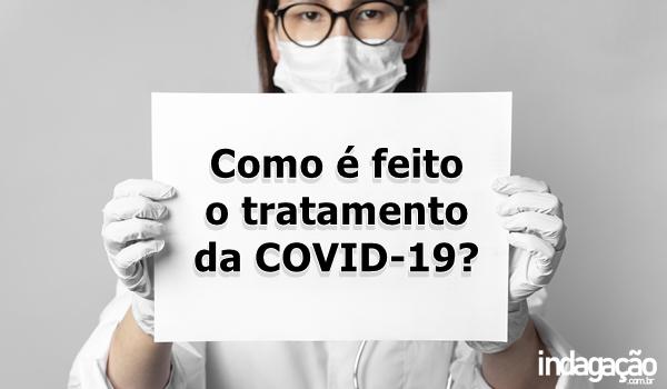 como-e-feito-o-tratamento-da-covid-19