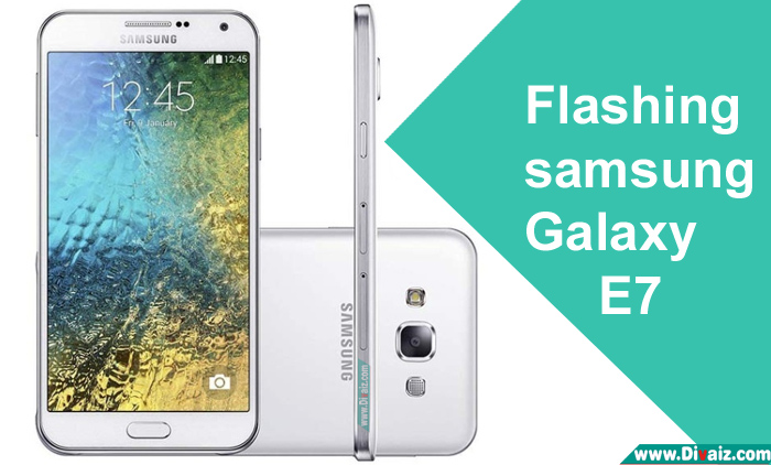 Cara Flash Samsung Galaxy E7 SM-E700H Via Odin