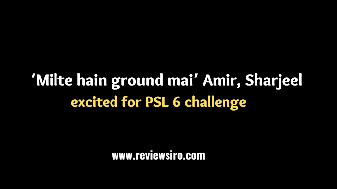 'Milte hain ground mai,' say Amir and Sharjeel, who are looking forward to the PSL 6 challenge.