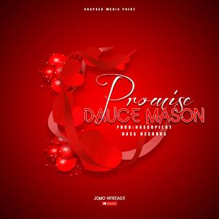 AUDIO | Dauce - Mason - Promise | Mp3 Download