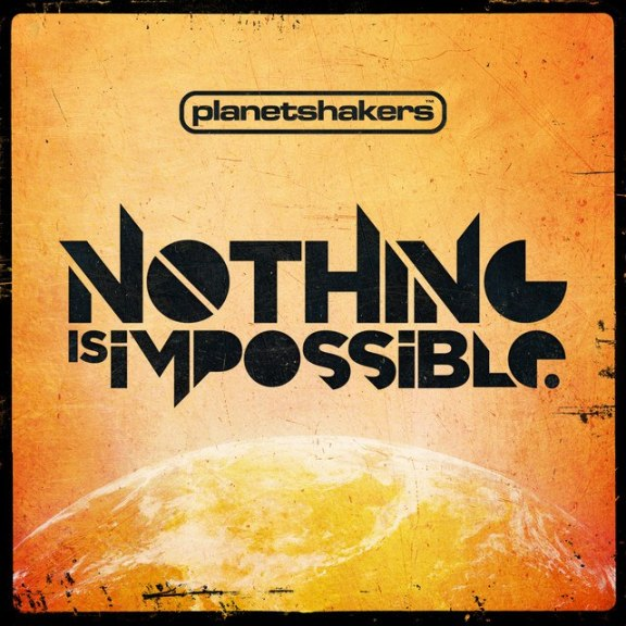 Planetshakers – Nothing Is Impossible Ft. Israel Houghton And Lyrics