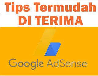 Tips Termudah Agar Diterima Google AdSense Untuk Pemula