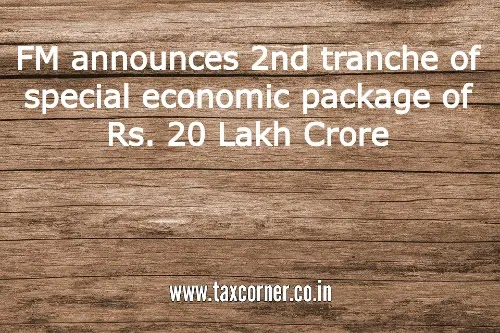 FM announces 2nd tranche of special economic package of Rs. 20 Lakh Crore
