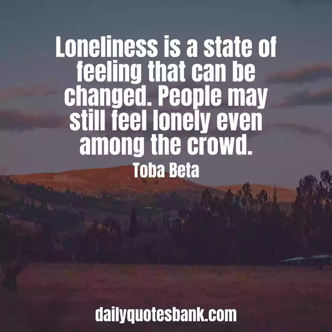 Feeling Lonely Quotes Words Of Wisdom
