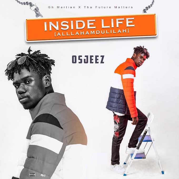 Osjeez - Inside Life (Prod. By Skito Beatz)-Mtnmusicgh