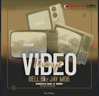 Belle 9 Ft Jay Moe - Kwenye Video