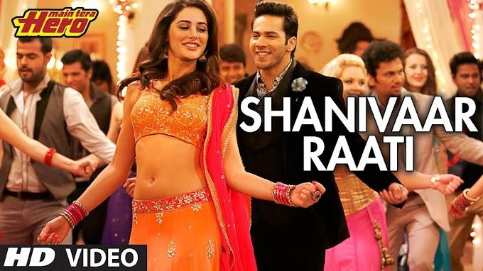 Download Shanivaar Raati - Main Tera Hero Full HD Video