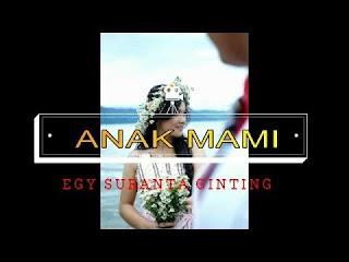 Lirik lagu karo anak mami - Egy Suranta Ginting