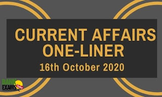 Current Affairs One-Liner: 16th October 2020