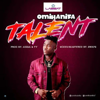 DOWNLOAD MUSIC: OMIHANIFA – TALENT
