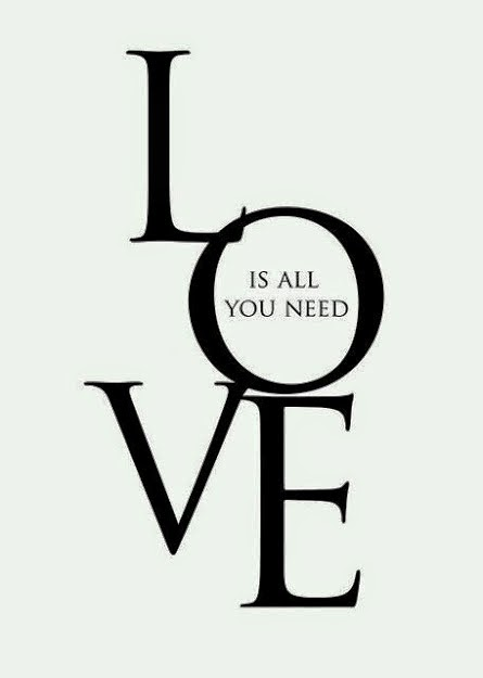 I Love Romantic Love: Love is All You Need