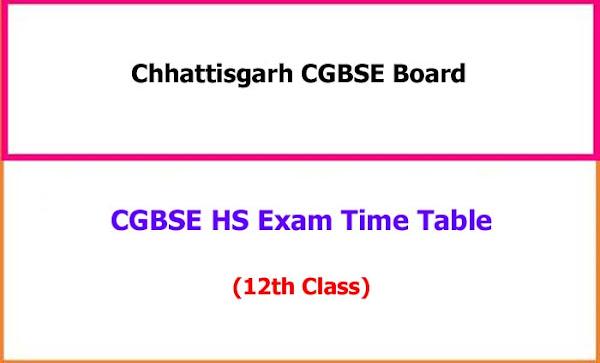 Chhattisgarh HS 12th Class Exam Time Table