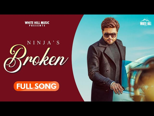 Broken Lyrics - Ninja | Latest Punjabi Song 2020