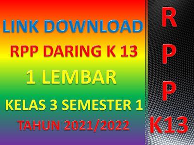 Link Download RPP K13 Daring 1 Lembar Kelas 3 Semester I Tahun Pelajaran 2021/2022 Terbaru Seri Masa Pandemi Covid-19