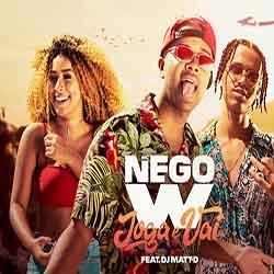 Joga e Vai – MC Nego W feat. DJ Matt-D