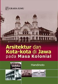 Arsitektur dan Kota-Kota di Jawa pada Masa Kolonial