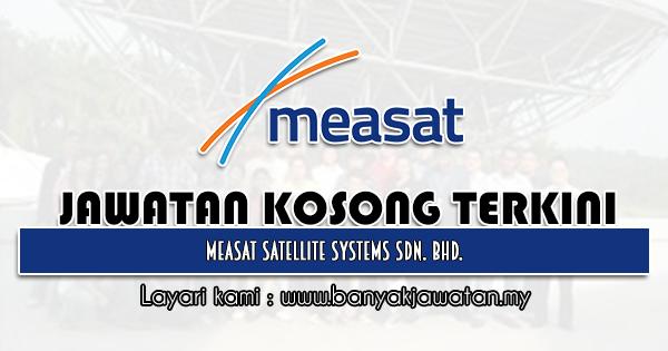 Jawatan Kosong 2021 di MEASAT Satellite Systems Sdn. Bhd.