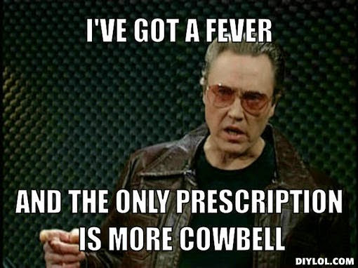 Do You Know What This Blog Needs? More Cowbell!!