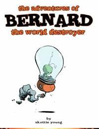 The Adventures of Bernard the World Destroyer