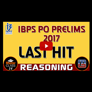 Master Class | Last Hit | Reasoning | Class 14 | IBPS PO PRELIMS 2017