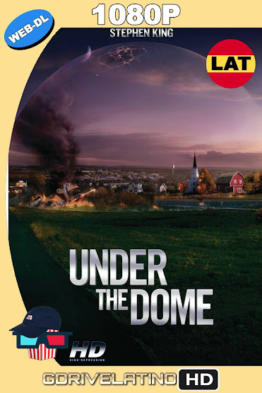 Under the Dome [Serie Completa] NF WEB-DL 1080p Latino-Ingles MKV