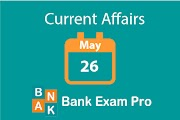 Current Affairs 26th May 2019 | Daily GK Upadates