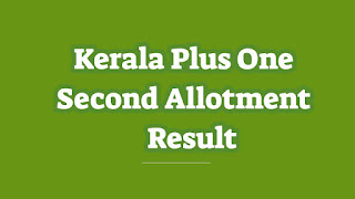 Kerala plus one second allotment result