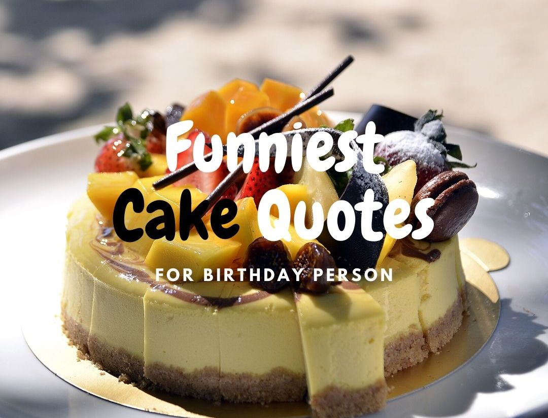 Cake Quotes, Captions for Cake