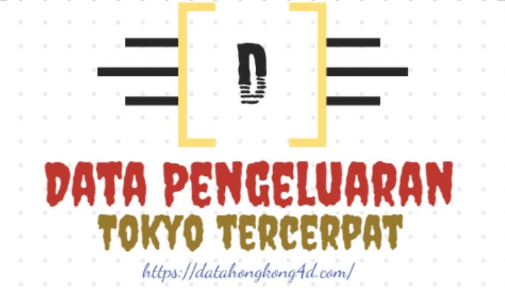 Data Pengeluaran Tokyo Tercepat