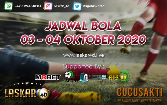 JADWAL BOLA JITU TANGGAL 03 - 04 OKTOBER 2020