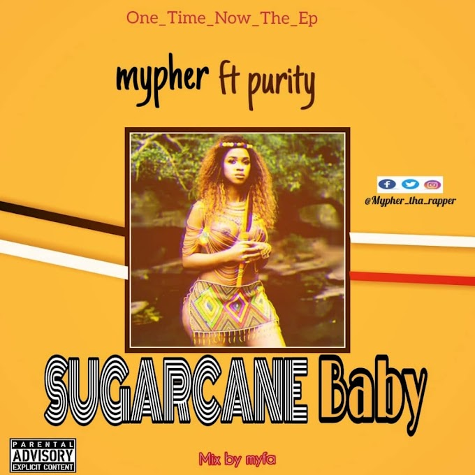 Mypher Ft. Purity – Sugarcane Baby