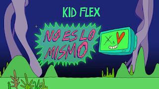 LETRA No Es Lo Mismo Kid Flex Franco Banda