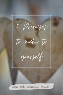 SELF CARE AND SELF LOVE PROMISES TO MAKE TO YOURSELF