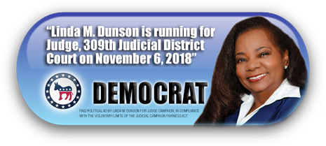 LINDA M. DUNSON IS ASKING FOR YOUR VOTE ON TUESDAY, NOVEMBER 6, 2018 IN HARRIS COUNTY, TEXAS