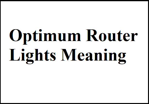 Optimum Router Lights Meaning