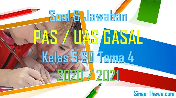 Soal Jawaban Pas Kelas 6 Sd Tema 4 Semester Gasal Kurikulum 2013 Tahun 2020 2021 Sinau Thewe Com