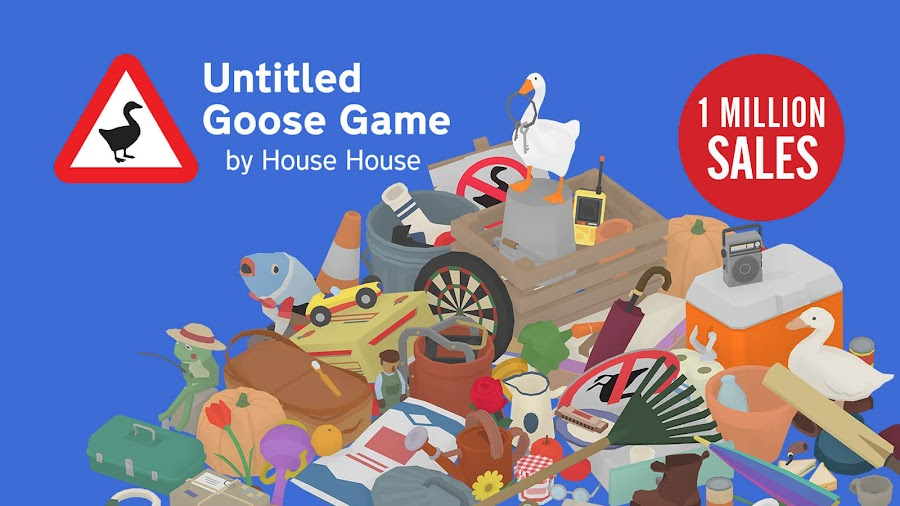 untitled goose game 1 million sale quirky puzzle-stealth game house house panic