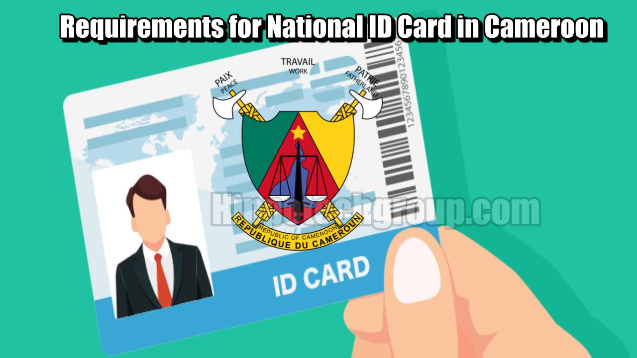 Requirements for National ID Card in Cameroon