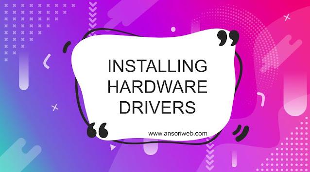 Installing Hardware Drivers