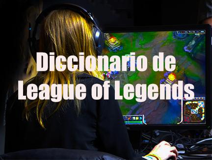 diccionario de league of legends