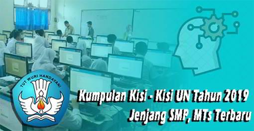 Download Kumpulan Kisi - Kisi UN 2019 SMP, MTs Terbaru