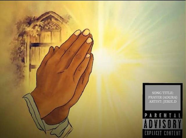 DOWNLOAD MP3: Jerie D - Adura (Prayer)