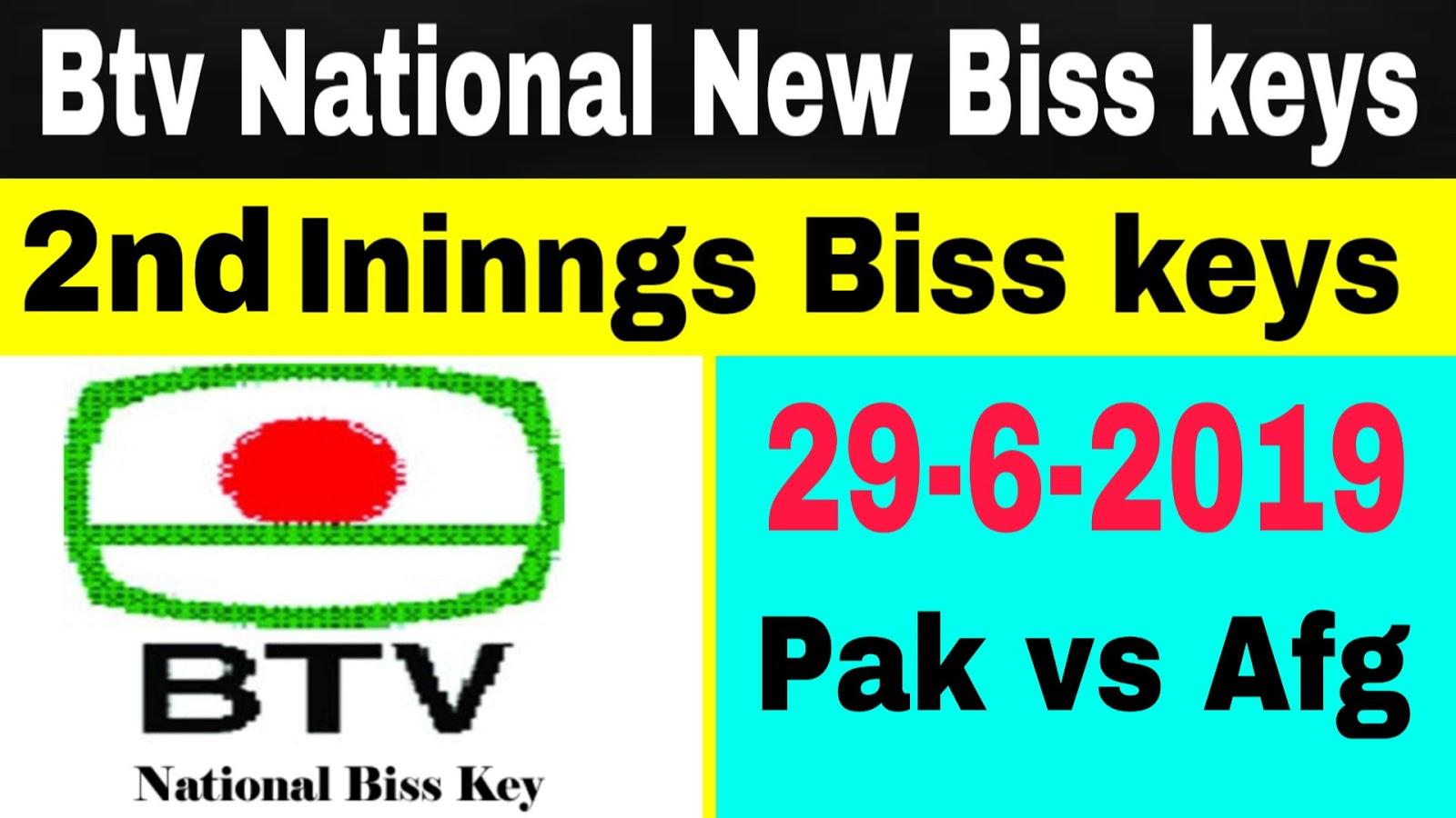 Btv National New Biss Keys 29 jun 2019 2nd Ininngs 06:30pm Pakistan