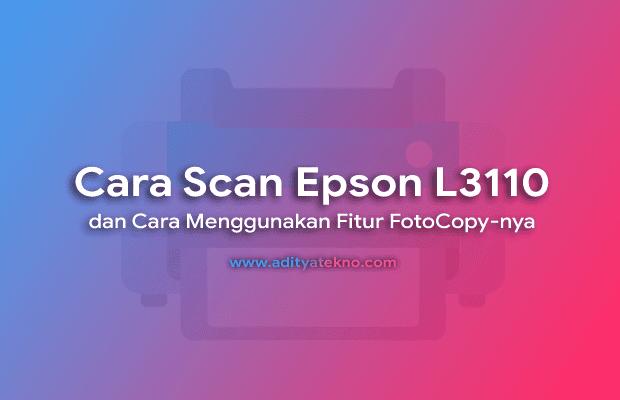 Cara Scan Epson L3110