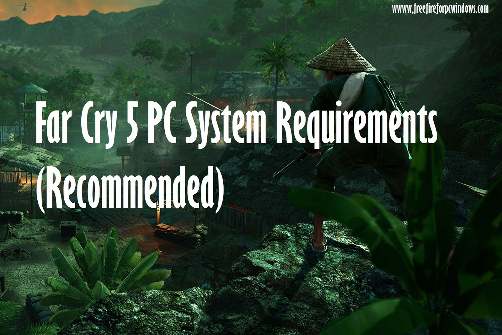 Far Cry 5 PC System Requirements (Recommended)