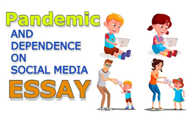 Pandemic and dependence on social media essay