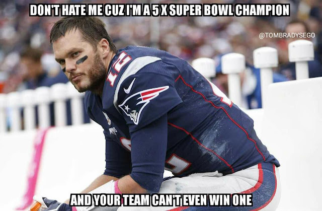 don't hate me cuz I'm a 5x super bowl champion and your team can't even win one