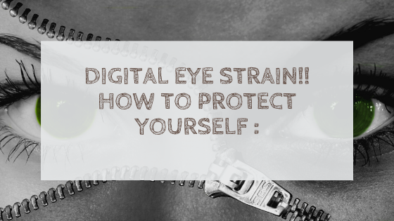 Digital Eye Strain!! How To Protect Yourself :