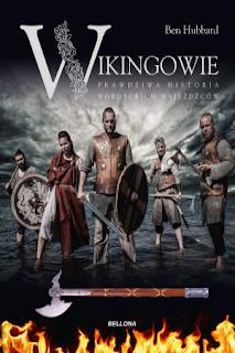 Wikingowie. Prawdziwa historia nordyckich najeźdźców - Ben Hubbard